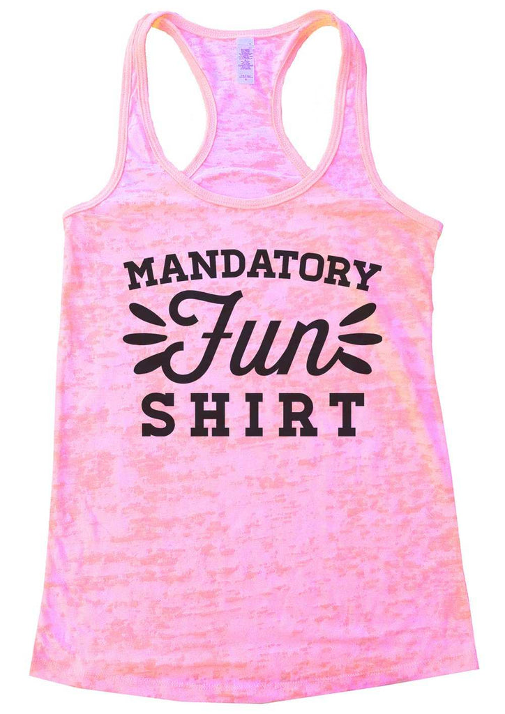 Mandatory Fun Shirt Burnout Tank Top By Funny Threadz Funny Shirt Small / Light Pink