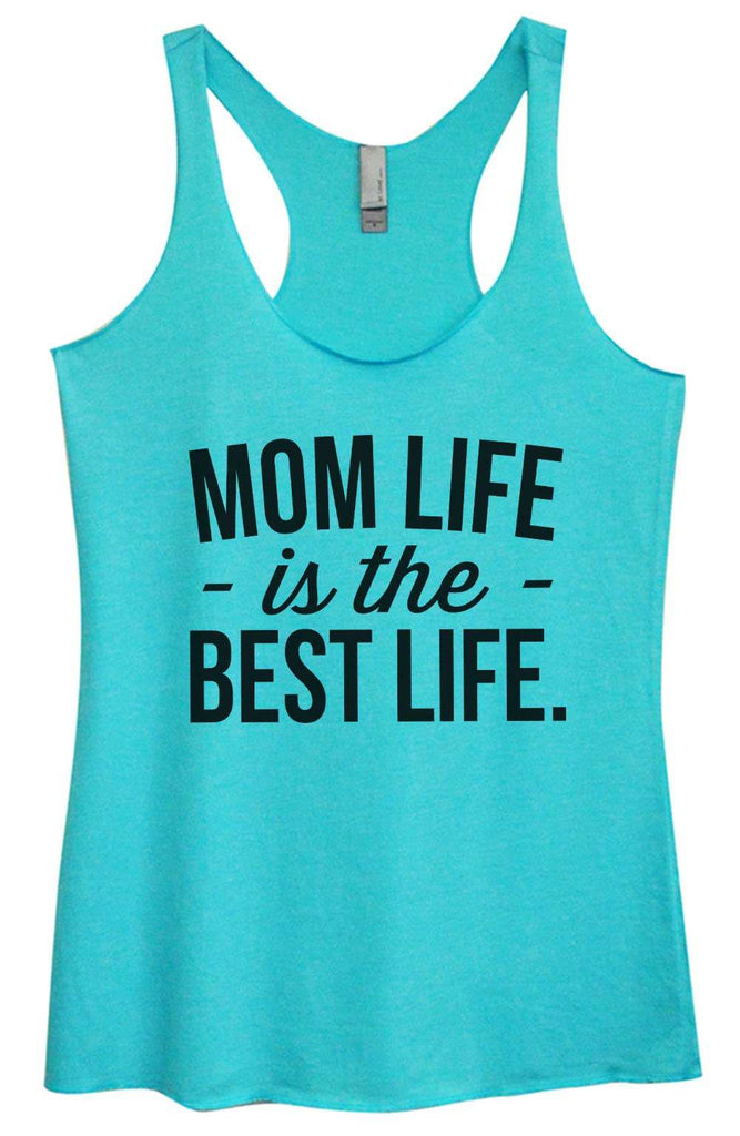 Womens Tri-Blend Tank Top - Mom Life Is The Best Life Funny Shirt Small / Vintage Blue