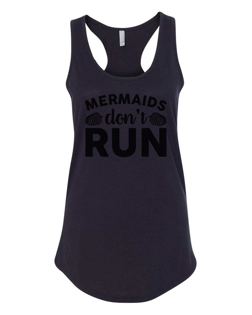 Womens Mermaids Don'T  Run Grapahic Design Fitted Tank Top Funny Shirt Small / Black