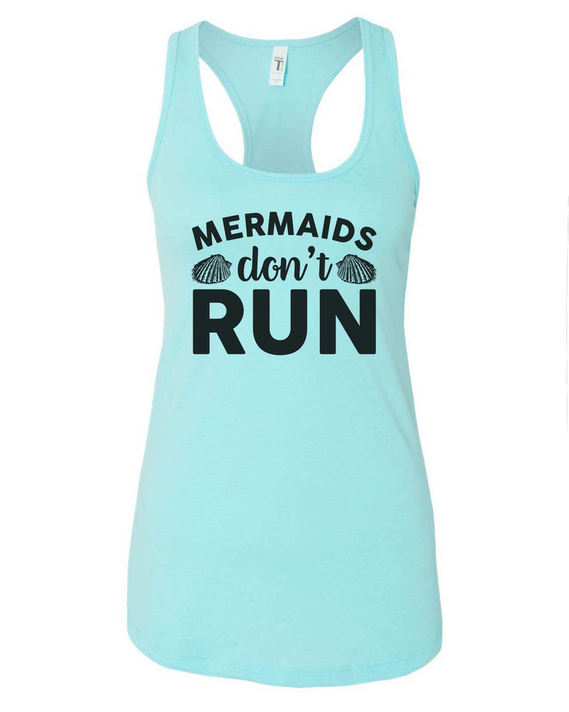 Womens Mermaids Don'T  Run Grapahic Design Fitted Tank Top Funny Shirt Small / Cancun