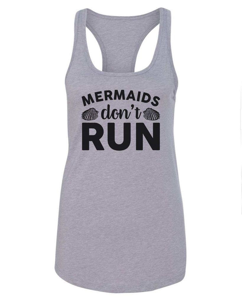 Womens Mermaids Don'T  Run Grapahic Design Fitted Tank Top Funny Shirt Small / Grey
