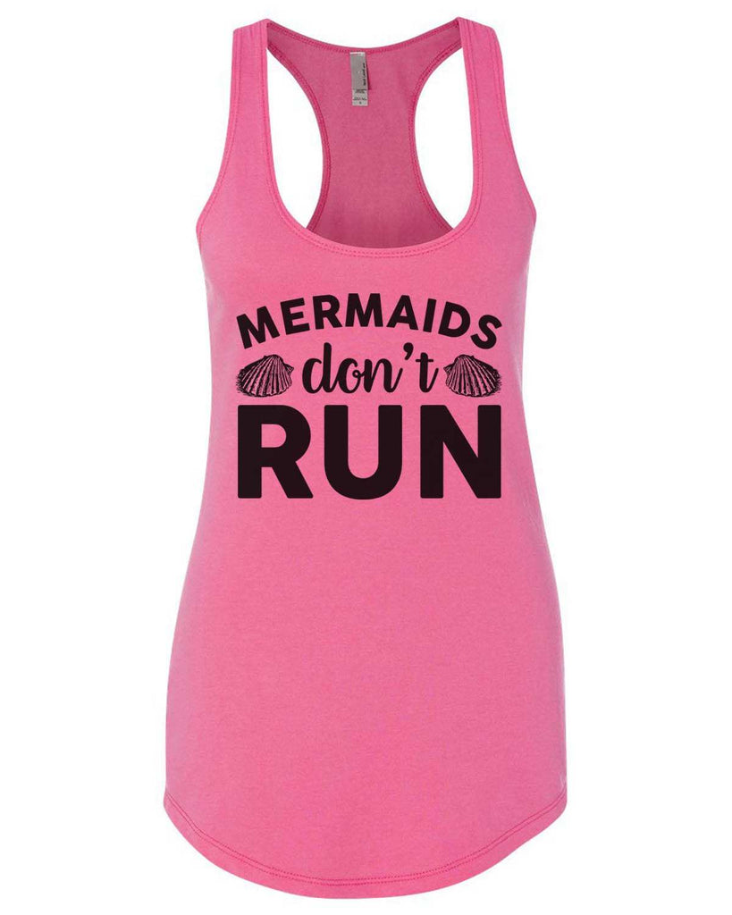 Mermaids Don'T Run Womens Workout Tank Top Funny Shirt Small / Hot Pink