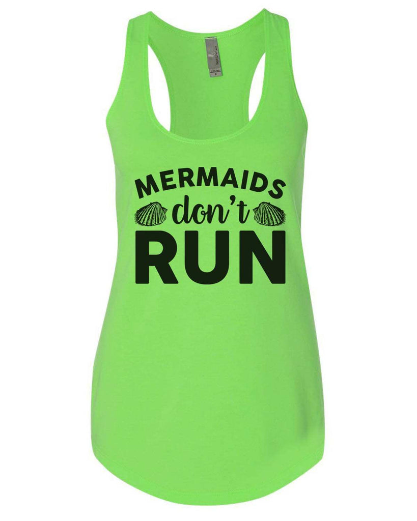 Mermaids Don'T Run Womens Workout Tank Top Funny Shirt Small / Neon Green