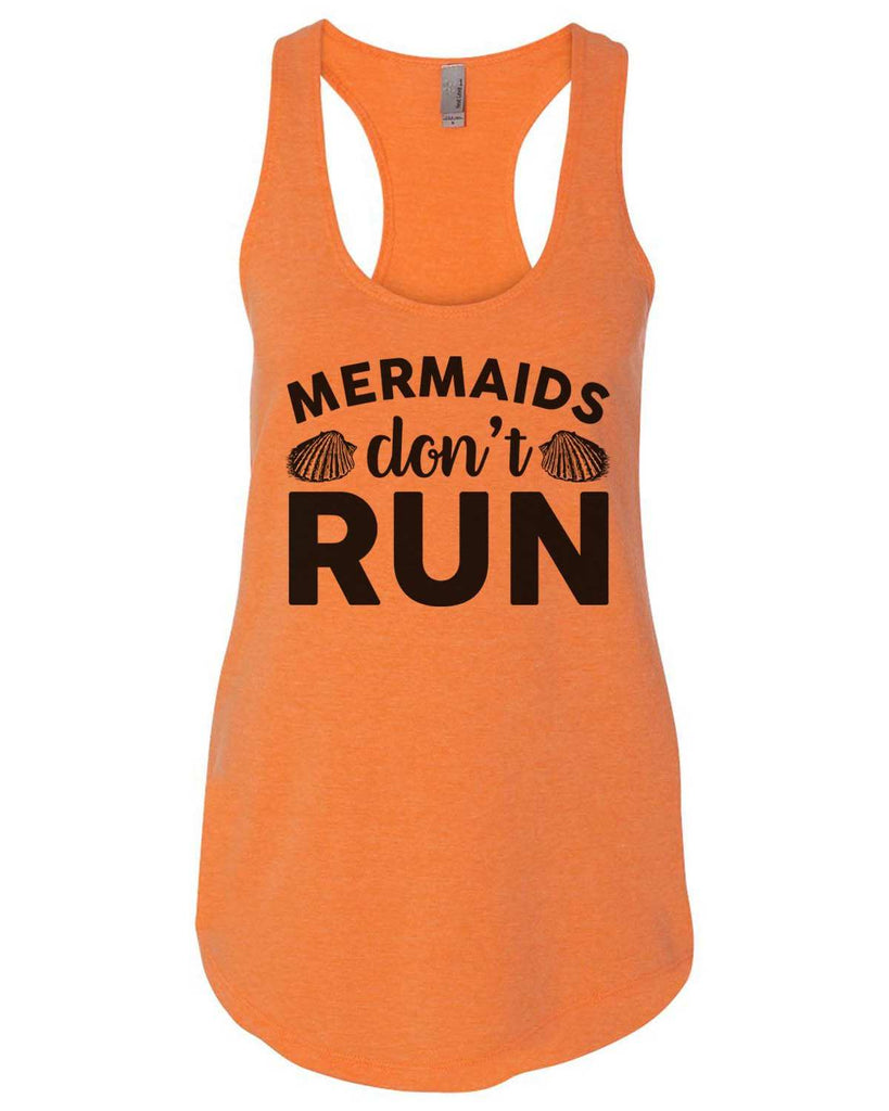 Mermaids Don'T Run Womens Workout Tank Top Funny Shirt Small / Neon Orange