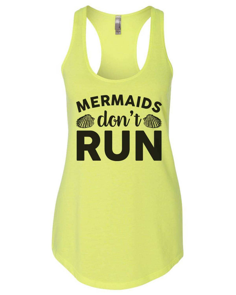 Mermaids Don'T Run Womens Workout Tank Top Funny Shirt Small / Neon Yellow