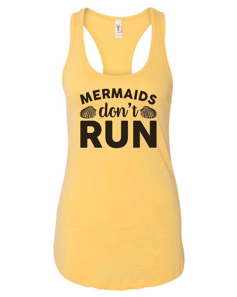 Womens Mermaids Don'T  Run Grapahic Design Fitted Tank Top Funny Shirt Small / Yellow