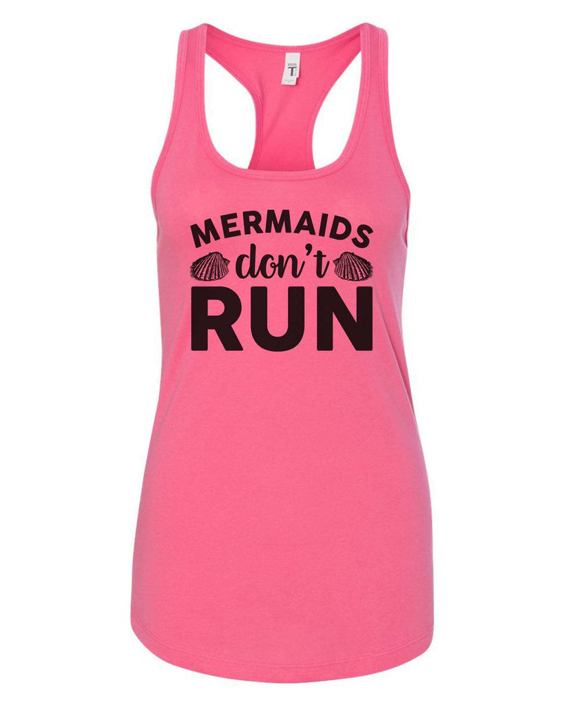 Womens Mermaids Don'T  Run Grapahic Design Fitted Tank Top Funny Shirt Small / Fuchsia