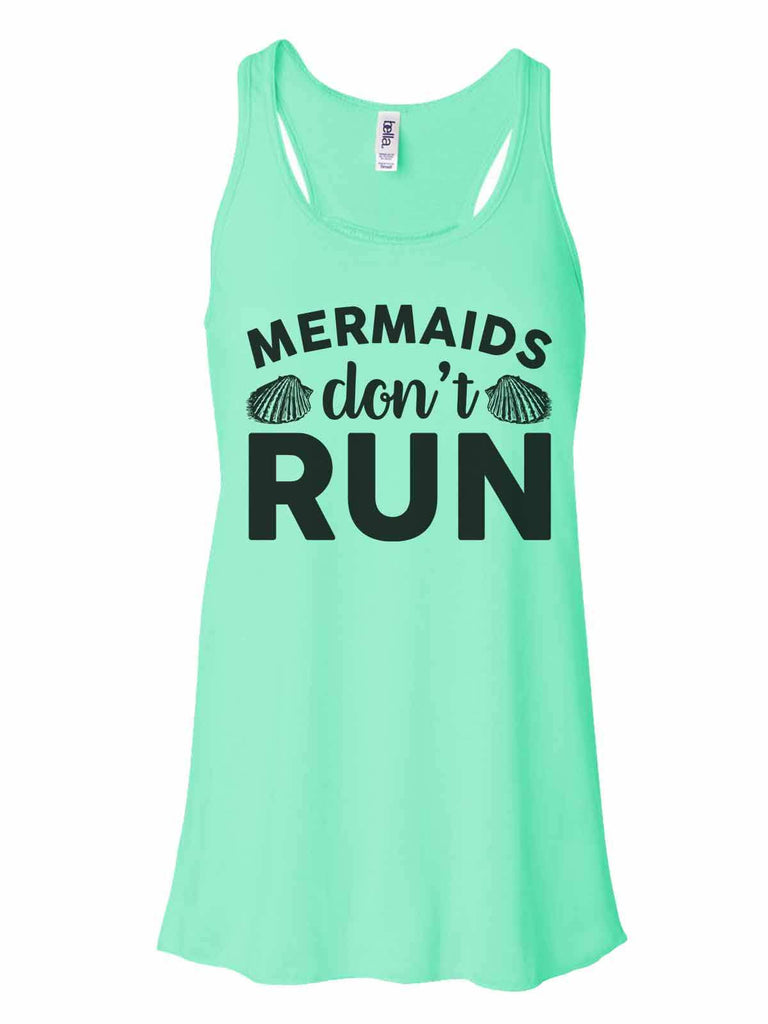 Mermaids Don'T Run - Bella Canvas Womens Tank Top - Gathered Back & Super Soft Funny Shirt Small / Mint