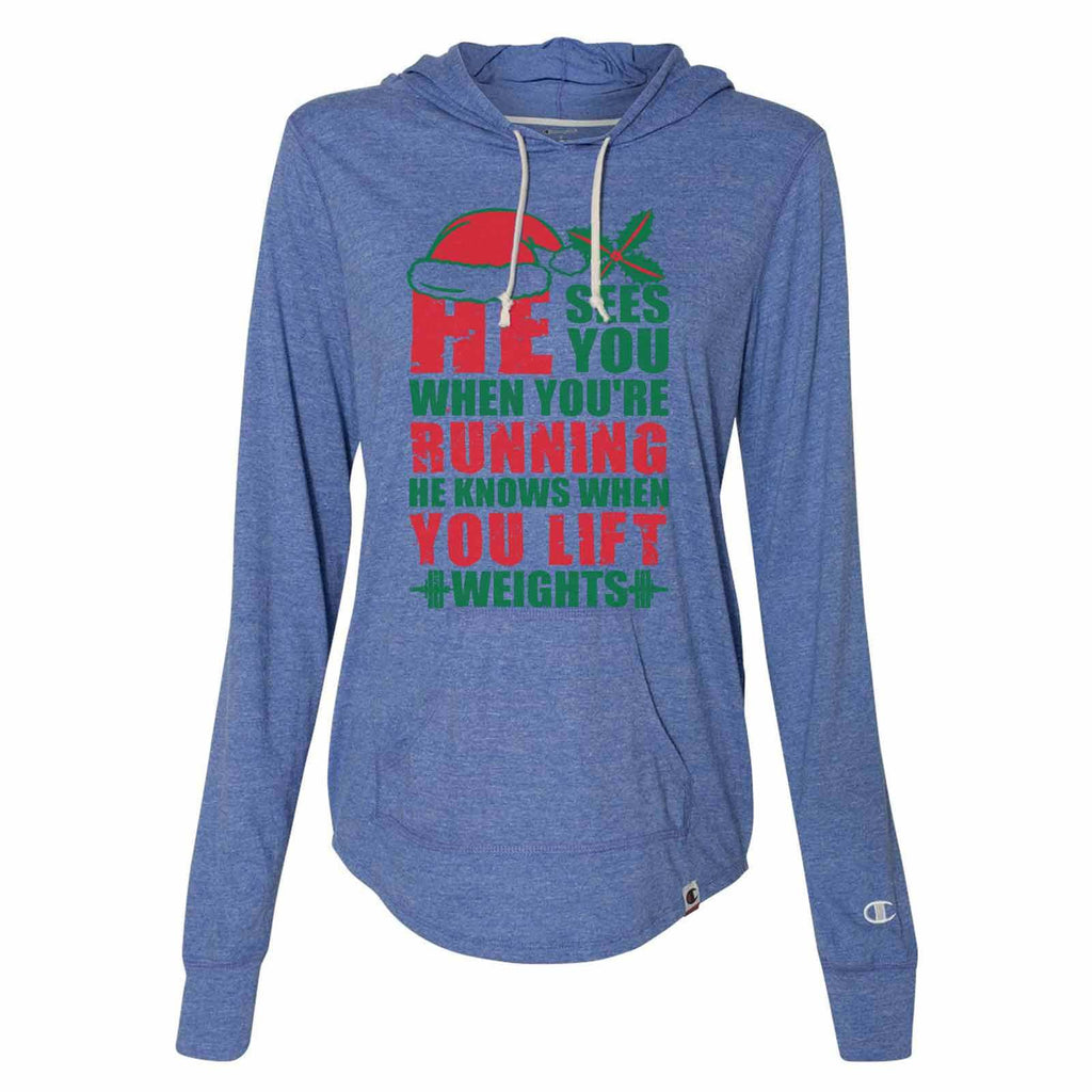 He Sees You When You'Re Running He Knows When You Lift Weights - Womens Champion Brand Hoodie - Hooded Sweatshirt Funny Shirt Small / Blue