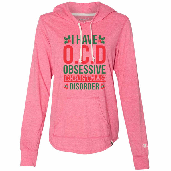 I Have O.C.D Obsessive Christmas Disorder - Womens Champion Brand Hoodie - Hooded Sweatshirt Funny Shirt Small / Pink
