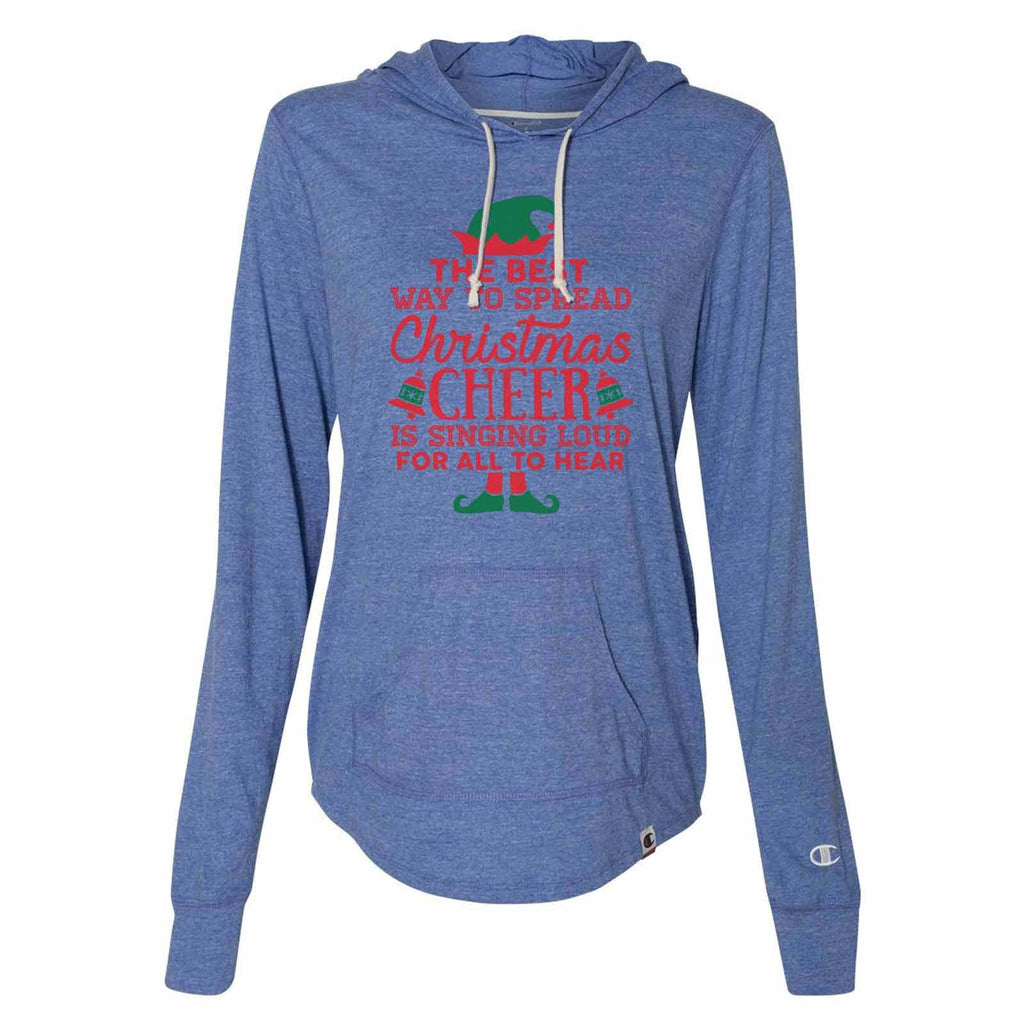 The Best Way To Spread Christmas Cheer Is Singing Loud For All To Hear - Womens Champion Brand Hoodie - Hooded Sweatshirt Funny Shirt Small / Blue