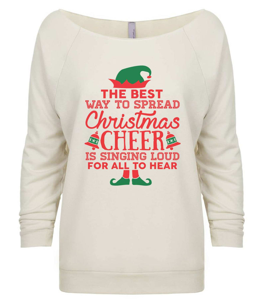 The Best Way To Spread Christmas Cheer Is By Singing Loud For All To Hear 3/4 Sleeve Raw Edge French Terry Cut - Dolman Style Very Trendy Funny Shirt Small / Beige