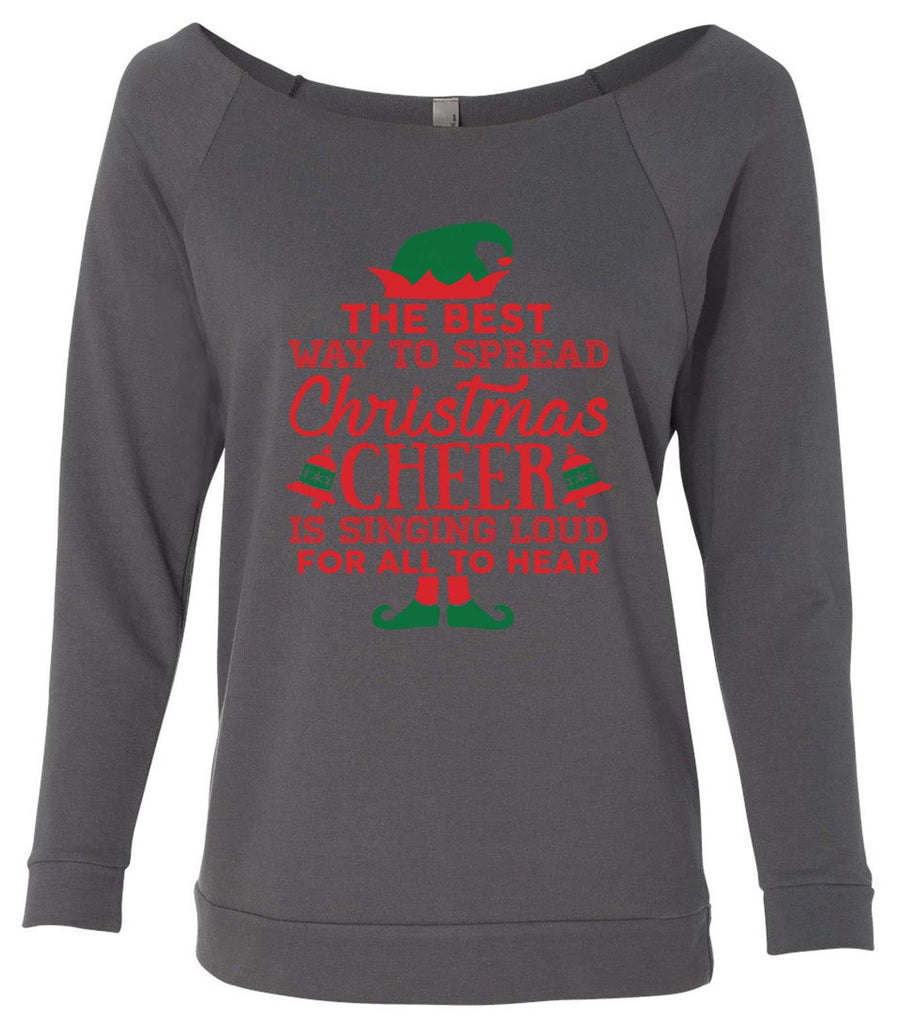 The Best Way To Spread Christmas Cheer Is By Singing Loud For All To Hear 3/4 Sleeve Raw Edge French Terry Cut - Dolman Style Very Trendy Funny Shirt Small / Charcoal Dark Gray