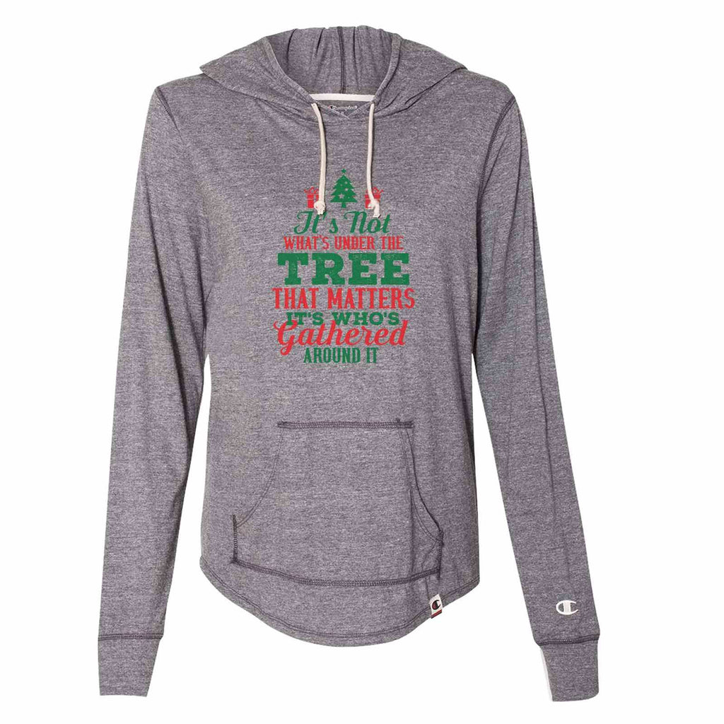 It's Not What's Under The Tree That Matters It's Who's Gathered Around It - Womens Champion Brand Hoodie - Hooded Sweatshirt Funny Shirt Small / Dark Grey