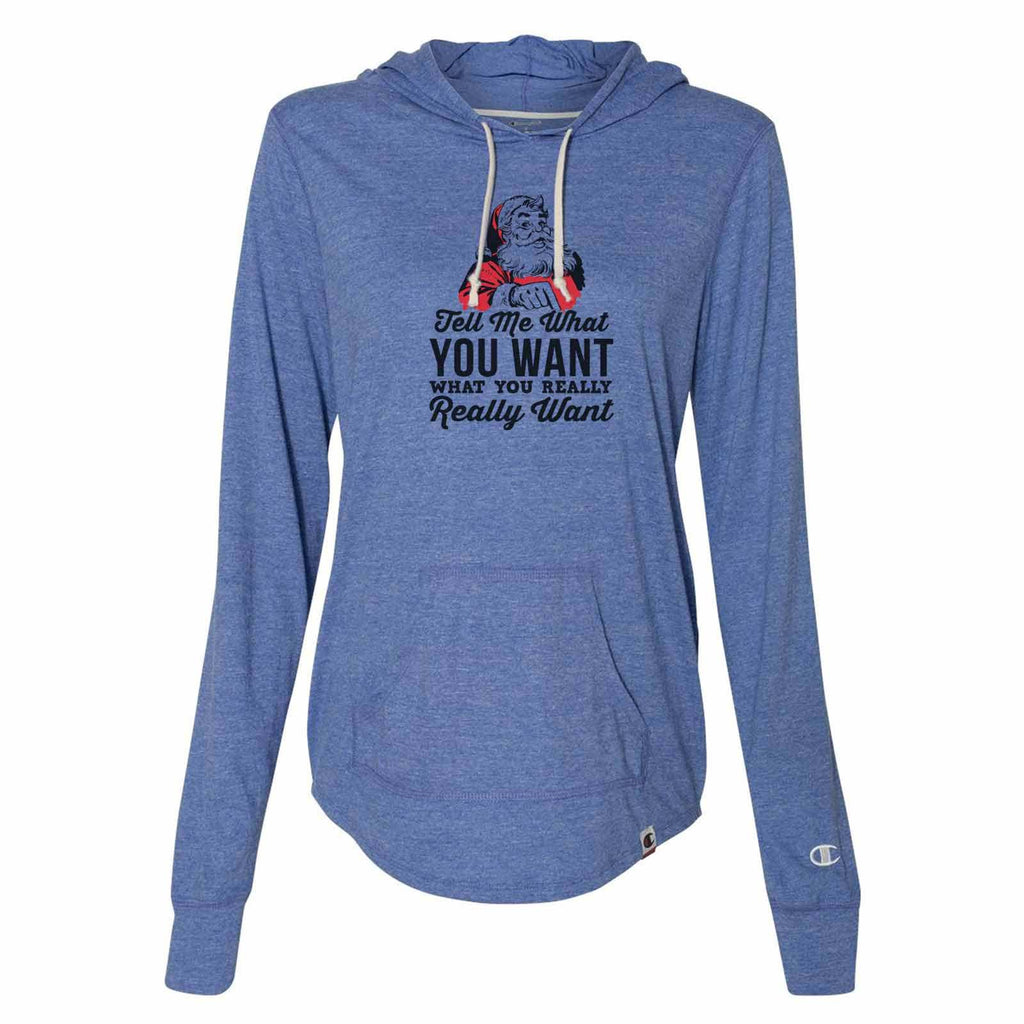 Tell Me What You Want What You Really Want - Womens Champion Brand Hoodie - Hooded Sweatshirt Funny Shirt Small / Blue