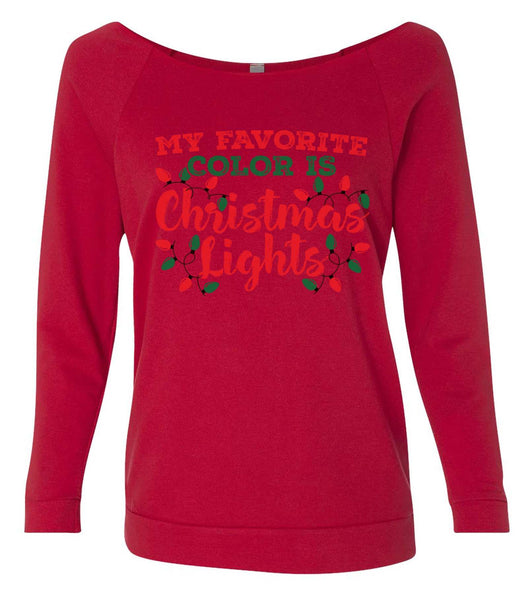 My Favorite Color Is Christmas Lights 3/4 Sleeve Raw Edge French Terry Cut - Dolman Style Very Trendy Funny Shirt Small / Red