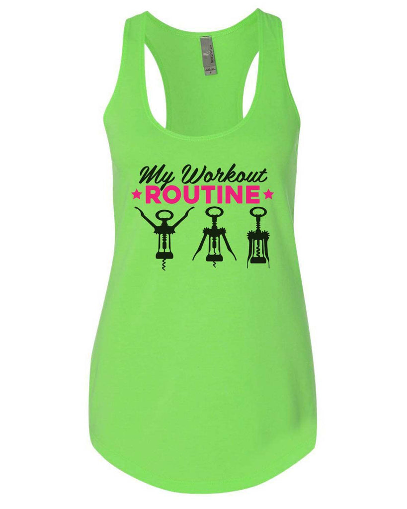 My Workout Routine Womens Workout Tank Top Funny Shirt Small / Neon Green