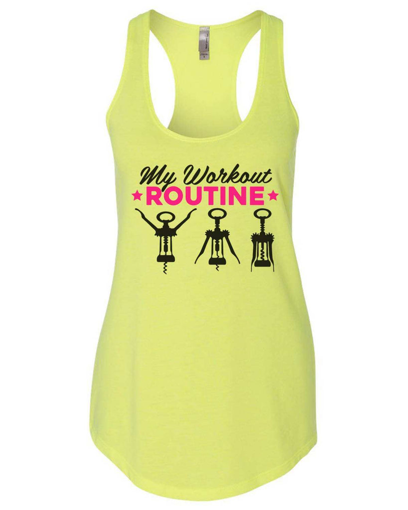 My Workout Routine Womens Workout Tank Top Funny Shirt Small / Neon Yellow