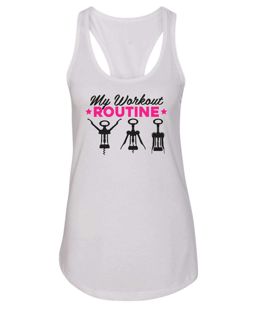 Womens My Workout Routine Grapahic Design Fitted Tank Top Funny Shirt Small / White