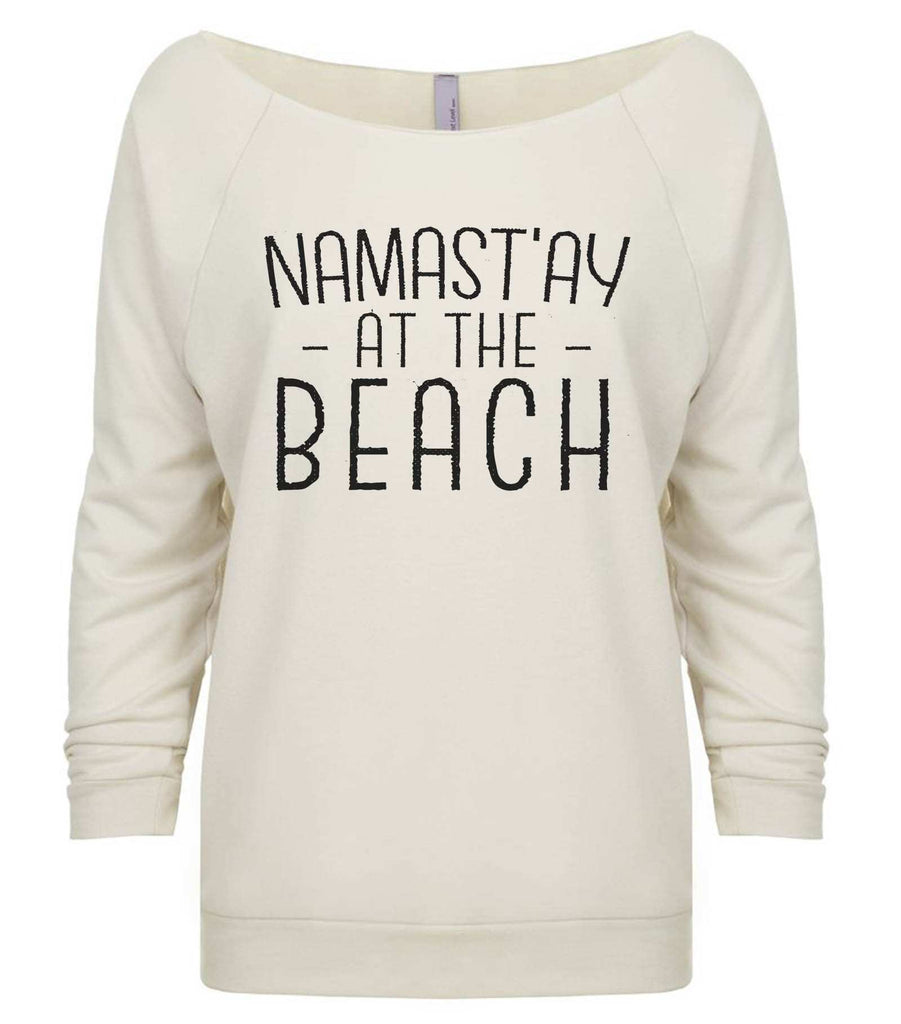 Namast' ay At The Beach 3/4 Sleeve Raw Edge French Terry Cut - Dolman Style Very Trendy Funny Shirt Small / Beige