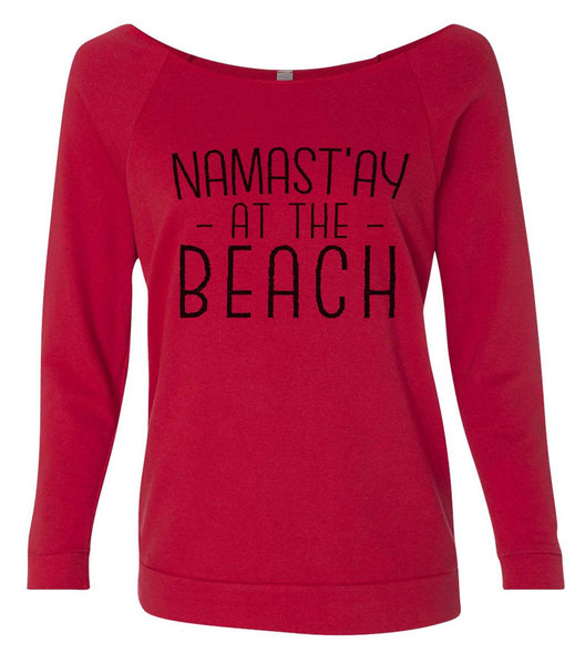 Namast' ay At The Beach 3/4 Sleeve Raw Edge French Terry Cut - Dolman Style Very Trendy Funny Shirt Small / Red