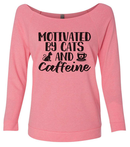 Motivated By Cat And Caffeine 3/4 Sleeve Raw Edge French Terry Cut - Dolman Style Very Trendy Funny Shirt Small / Pink