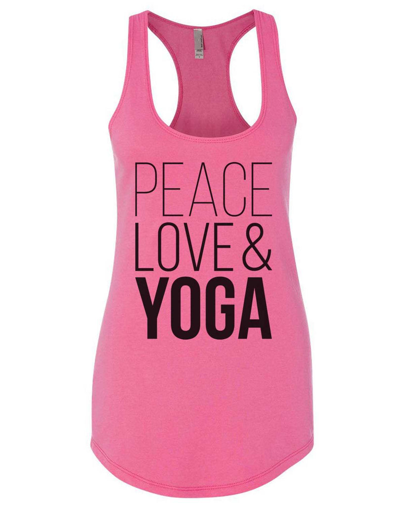 Peace Love Yoga Womens Workout Tank Top - 5000 Funny Shirt Small / Hot Pink