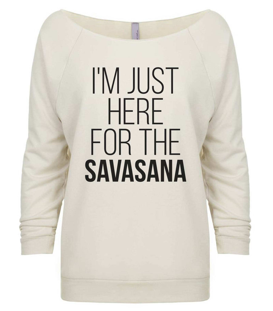 I'm Just Here For The Savasana 3/4 Sleeve Raw Edge French Terry Cut - Dolman Style Very Trendy Funny Shirt Small / Beige
