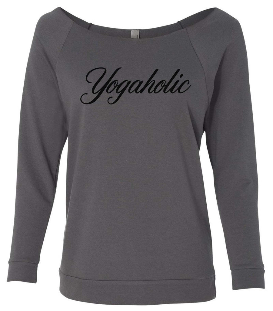Yogaholic 3/4 Sleeve Raw Edge French Terry Cut - Dolman Style Very Trendy Funny Shirt Small / Charcoal Dark Gray