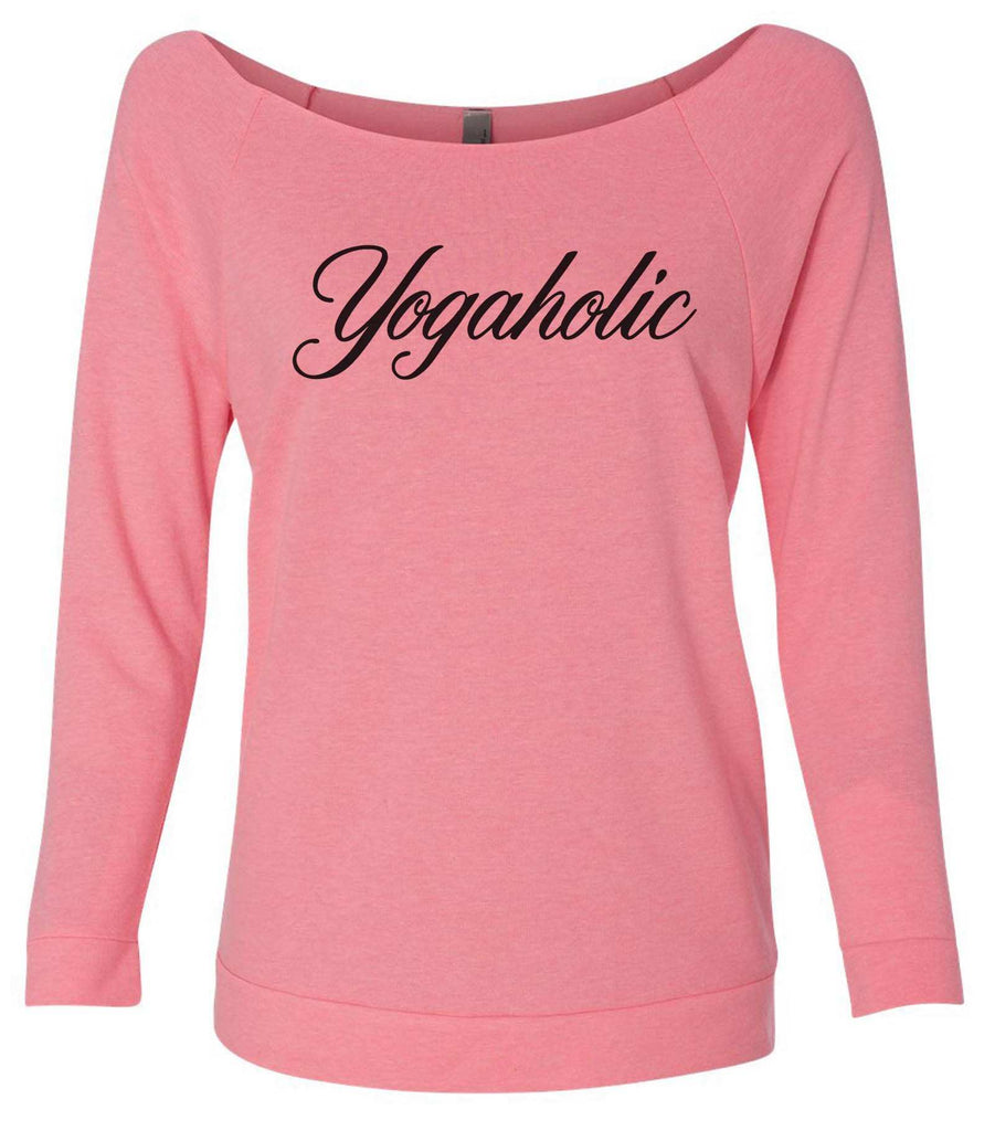 Yogaholic 3/4 Sleeve Raw Edge French Terry Cut - Dolman Style Very Trendy Funny Shirt Small / Pink
