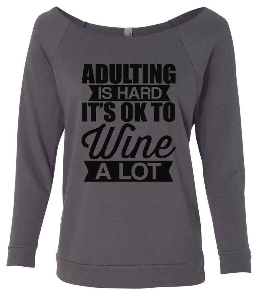 Adulting Is Hard It's  Ok To Wine A Lot 3/4 Sleeve Raw Edge French Terry Cut - Dolman Style Very Trendy Funny Shirt Small / Charcoal Dark Gray