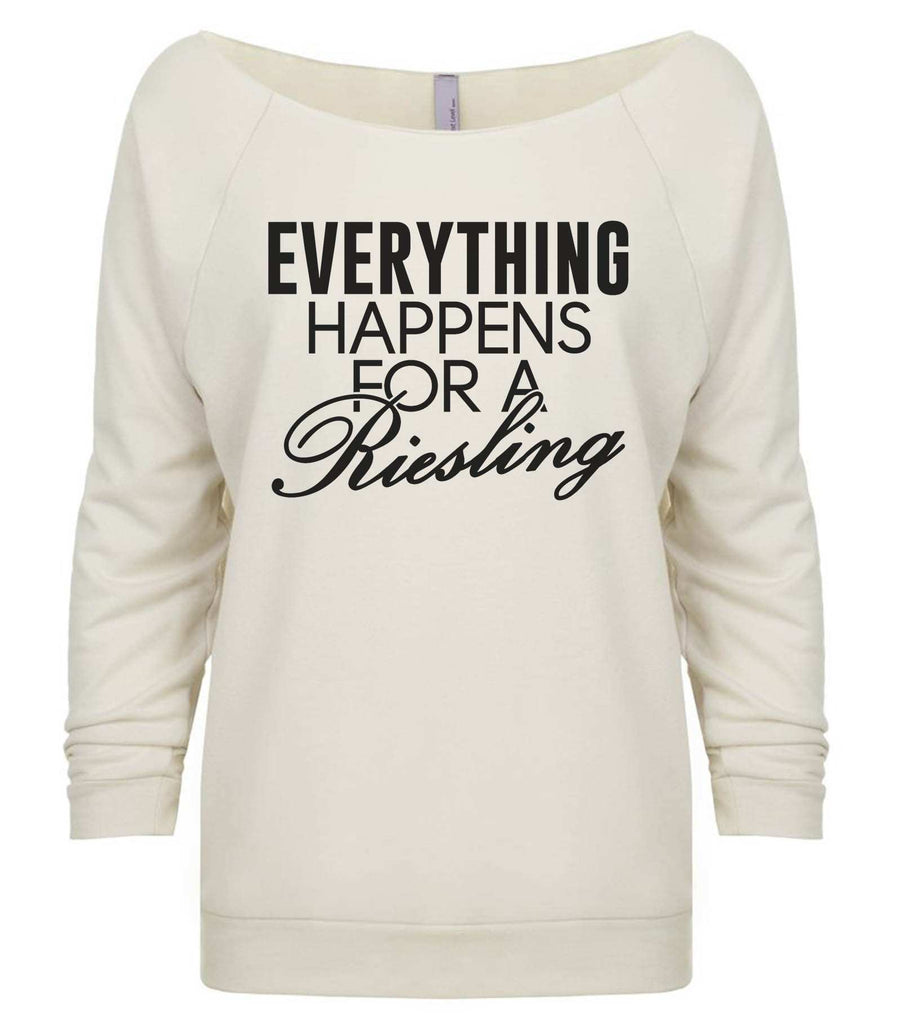 Everything Happens For A Riesling 3/4 Sleeve Raw Edge French Terry Cut - Dolman Style Very Trendy Funny Shirt Small / Beige