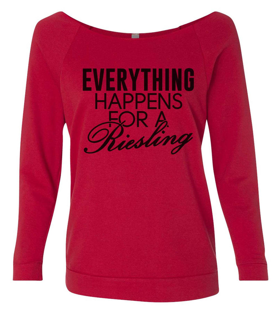 Everything Happens For A Riesling 3/4 Sleeve Raw Edge French Terry Cut - Dolman Style Very Trendy Funny Shirt Small / Red