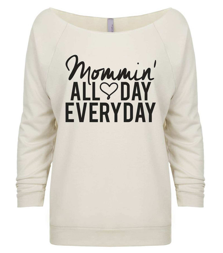 Mommin' All Day Every Day 3/4 Sleeve Raw Edge French Terry Cut - Dolman Style Very Trendy Funny Shirt Small / Beige