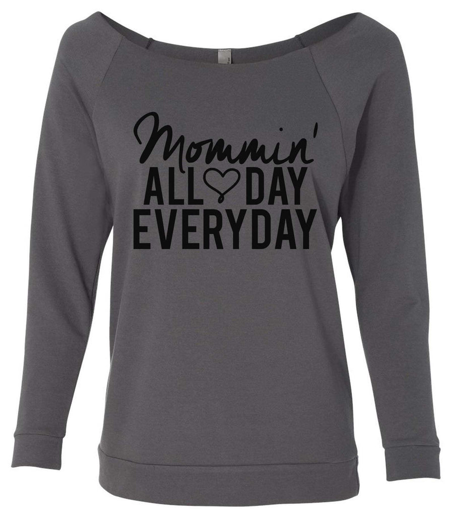 Mommin' All Day Every Day 3/4 Sleeve Raw Edge French Terry Cut - Dolman Style Very Trendy Funny Shirt Small / Charcoal Dark Gray