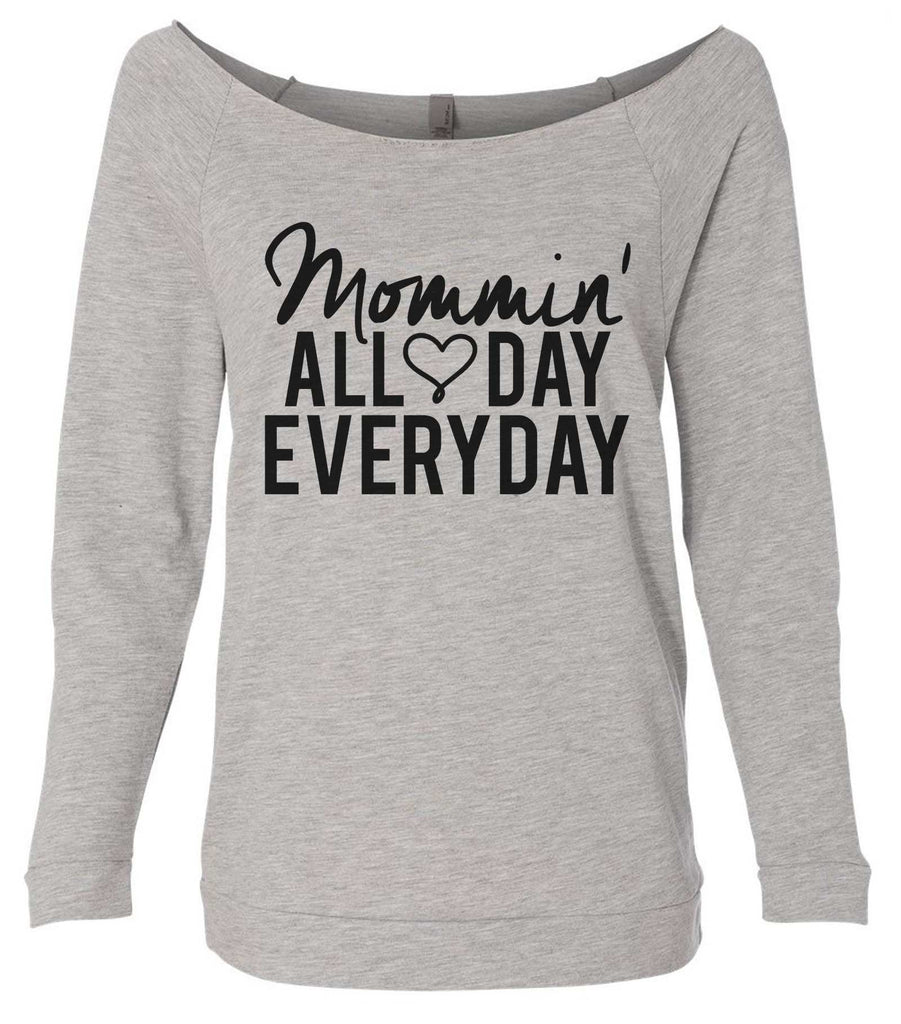 Mommin' All Day Every Day 3/4 Sleeve Raw Edge French Terry Cut - Dolman Style Very Trendy Funny Shirt Small / Grey