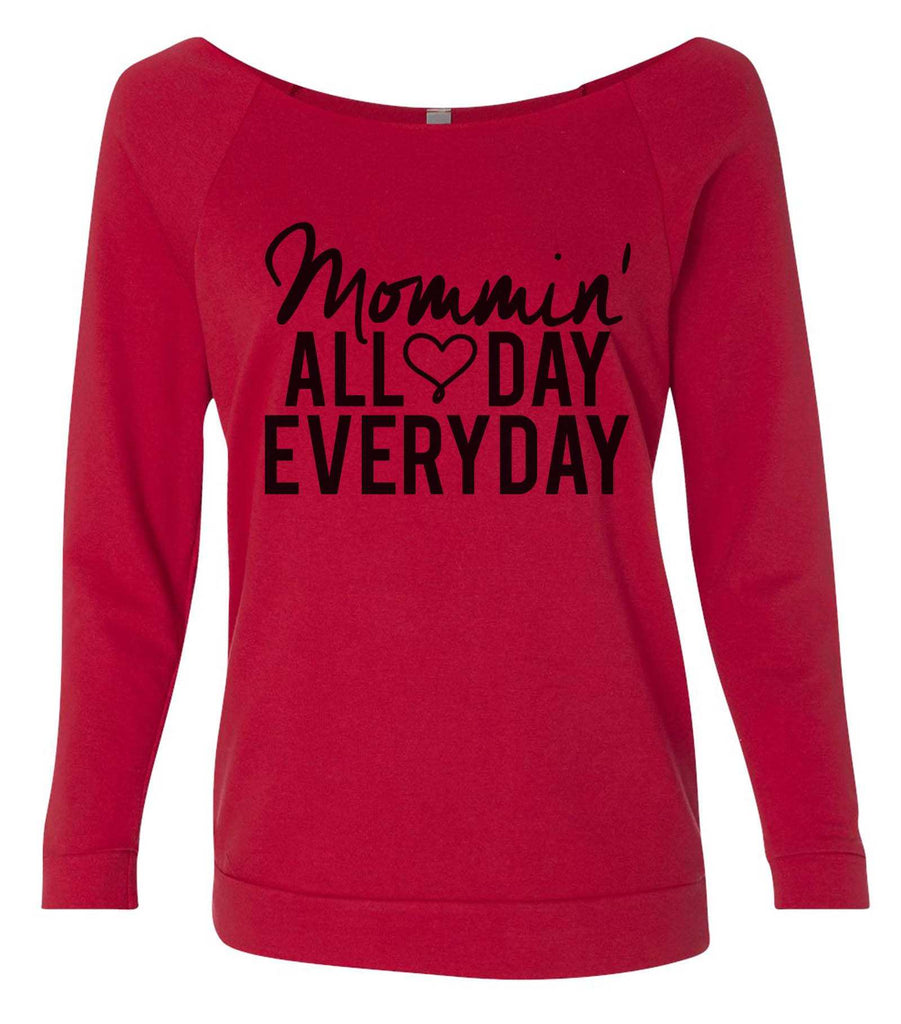 Mommin' All Day Every Day 3/4 Sleeve Raw Edge French Terry Cut - Dolman Style Very Trendy Funny Shirt Small / Red
