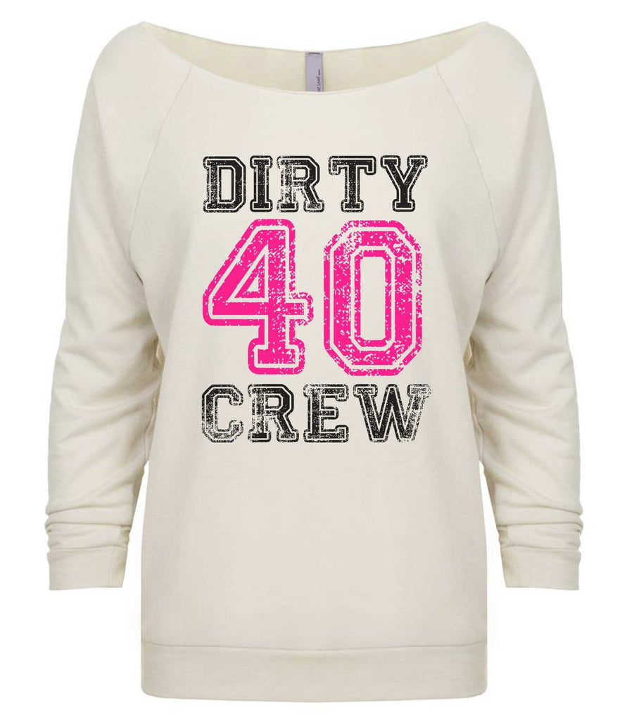 Dirty Forty Crew 3/4 Sleeve Raw Edge French Terry Cut - Dolman Style Very Trendy Funny Shirt Small / Beige