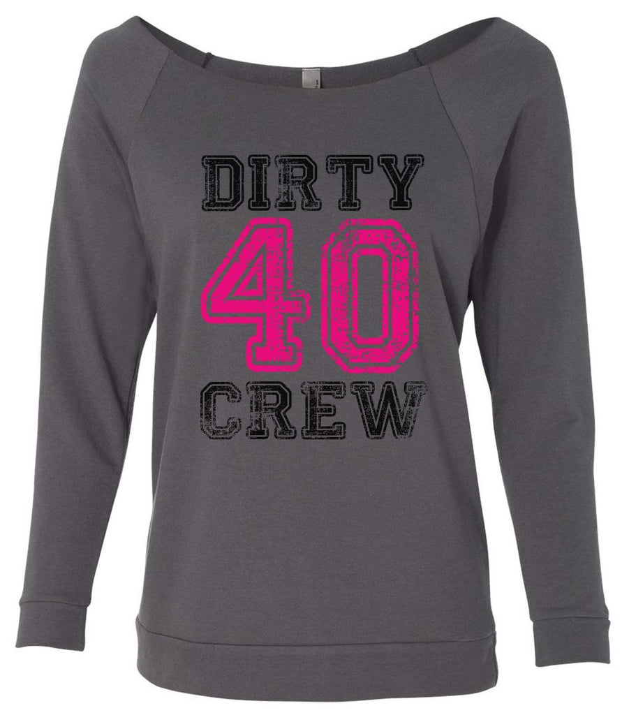 Dirty Forty Crew 3/4 Sleeve Raw Edge French Terry Cut - Dolman Style Very Trendy Funny Shirt Small / Charcoal Dark Gray