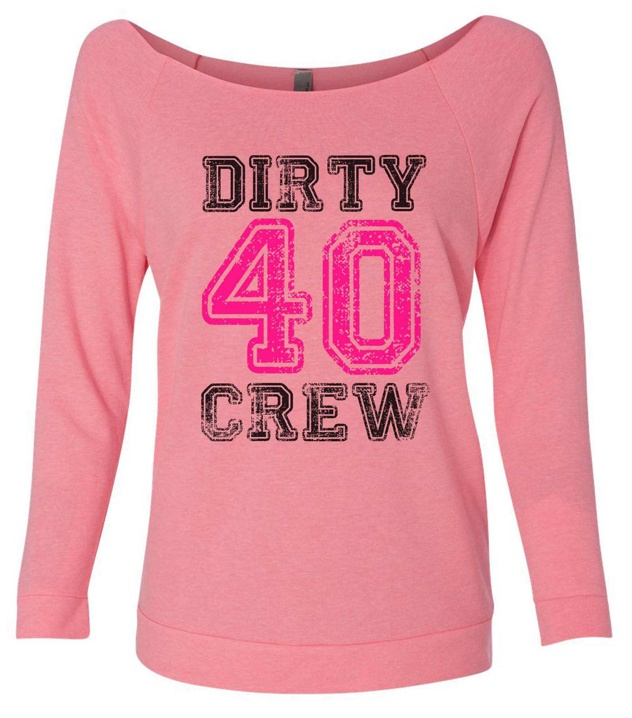 Dirty Forty Crew 3/4 Sleeve Raw Edge French Terry Cut - Dolman Style Very Trendy Funny Shirt Small / Pink