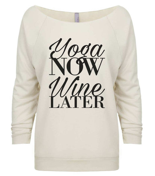 Yoga Now Wine Later 3/4 Sleeve Raw Edge French Terry Cut - Dolman Style Very Trendy Funny Shirt Small / Beige