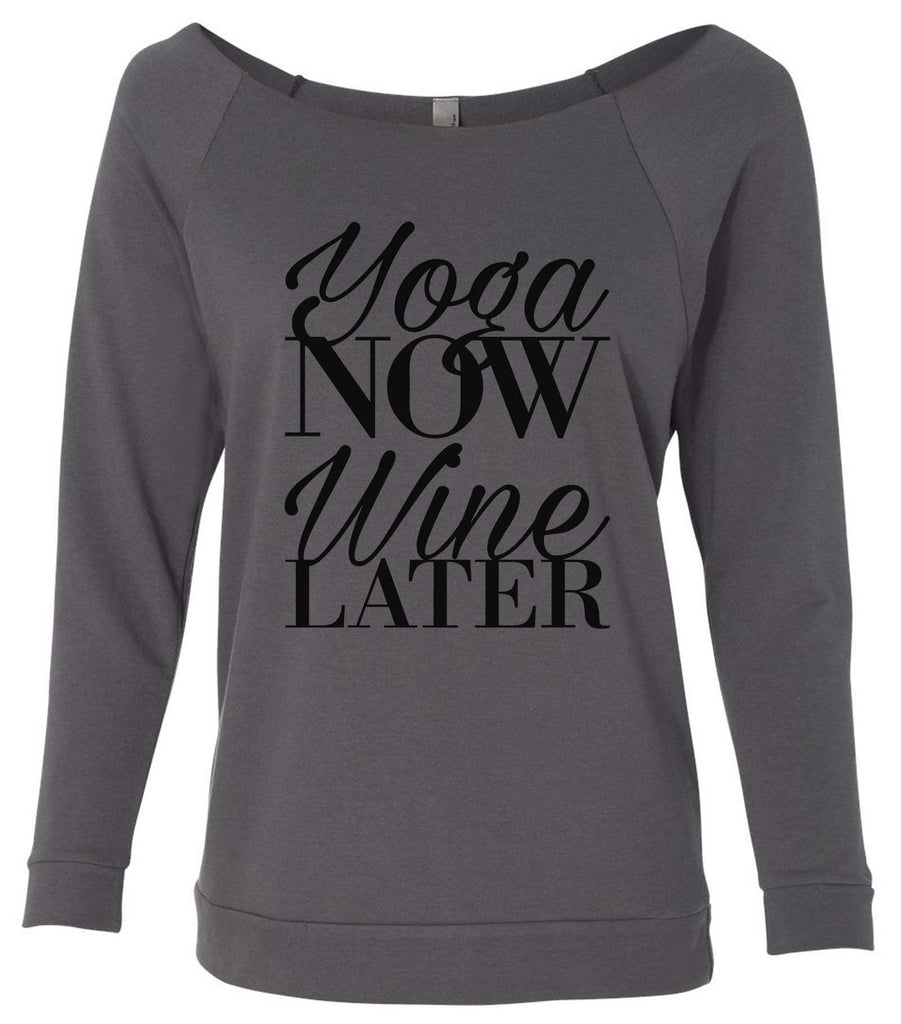 Yoga Now Wine Later 3/4 Sleeve Raw Edge French Terry Cut - Dolman Style Very Trendy Funny Shirt Small / Charcoal Dark Gray