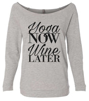 Yoga Now Wine Later 3/4 Sleeve Raw Edge French Terry Cut - Dolman Style Very Trendy Funny Shirt Small / Grey