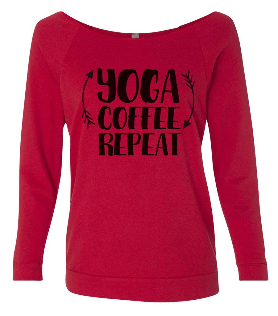 Yoga Coffee Repeat 3/4 Sleeve Raw Edge French Terry Cut - Dolman Style Very Trendy Funny Shirt Small / Red