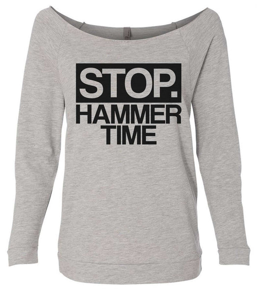 Stop Hammer Time 3/4 Sleeve Raw Edge French Terry Cut - Dolman Style Very Trendy Funny Shirt Small / Grey