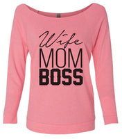 Wife Mom Boss 3/4 Sleeve Raw Edge French Terry Cut - Dolman Style Very Trendy Funny Shirt Small / Pink