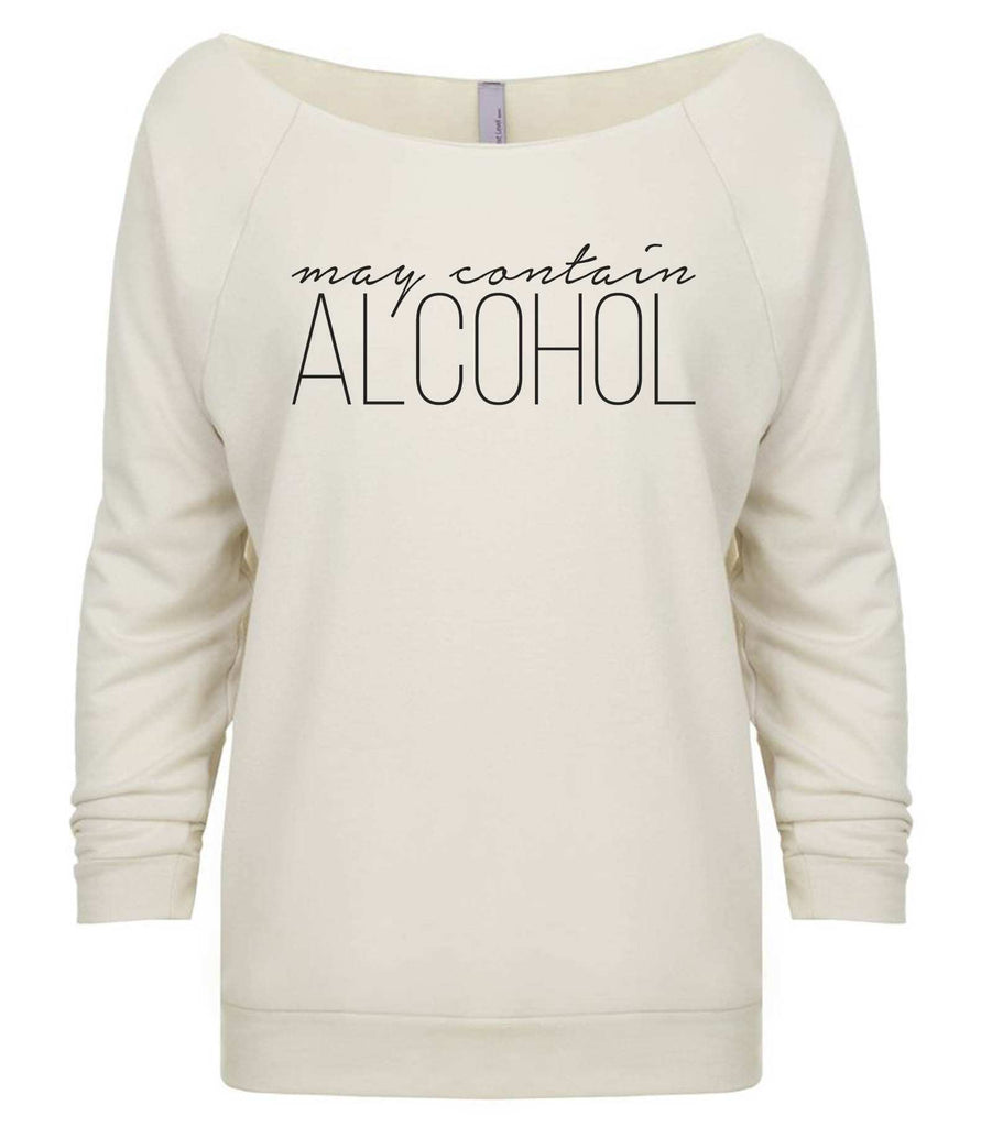 May Contain Alcohol 3/4 Sleeve Raw Edge French Terry Cut - Dolman Style Very Trendy Funny Shirt Small / Beige