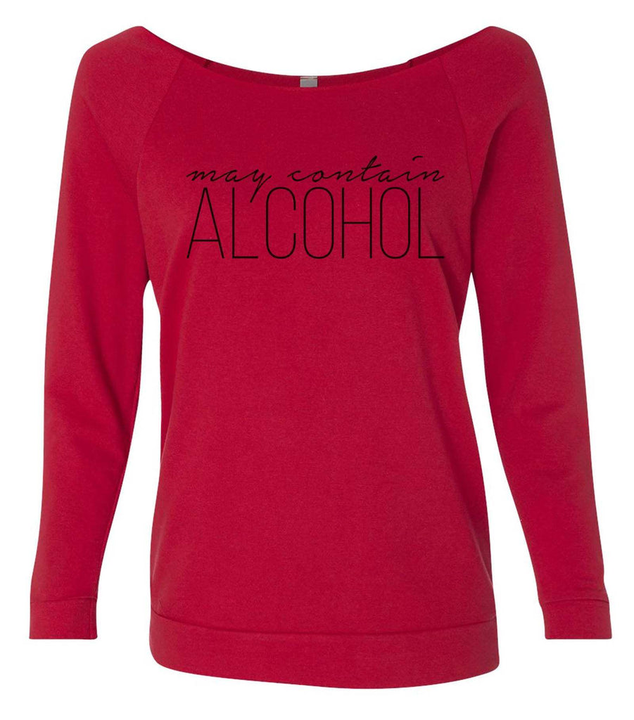 May Contain Alcohol 3/4 Sleeve Raw Edge French Terry Cut - Dolman Style Very Trendy Funny Shirt Small / Red