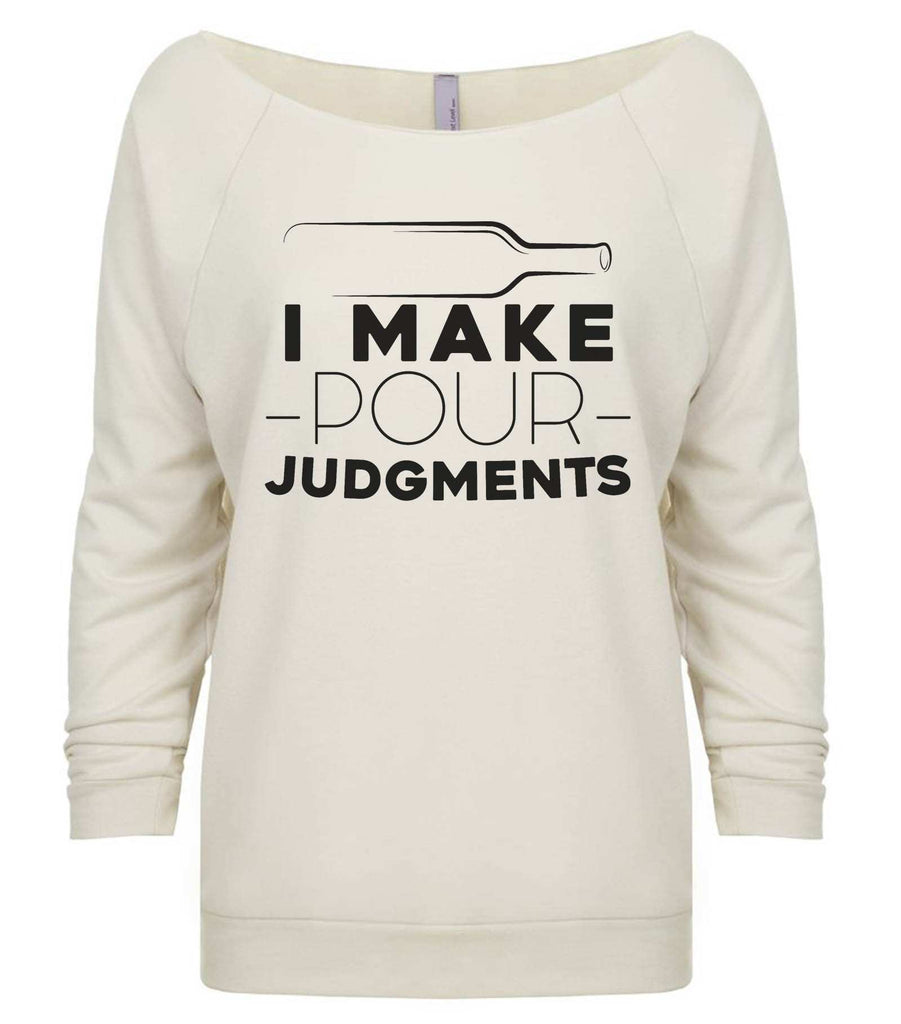 I Make Pour Judgments 3/4 Sleeve Raw Edge French Terry Cut - Dolman Style Very Trendy Funny Shirt Small / Beige