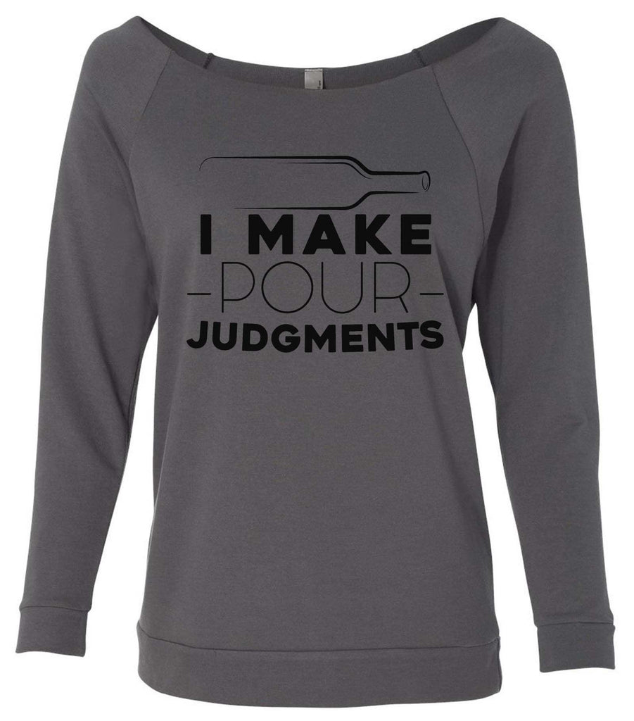 I Make Pour Judgments 3/4 Sleeve Raw Edge French Terry Cut - Dolman Style Very Trendy Funny Shirt Small / Charcoal Dark Gray